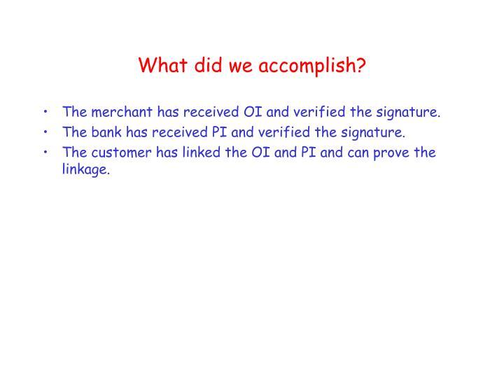 What did we accomplish?