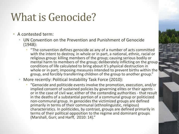 define genocide Genocide including conspiracy, direct and public provoking, attempt, and complicity of genocide what is not considered genocide riots, private murders, civil war or civil conflict between members of two identity groups, and actions taken for gain.