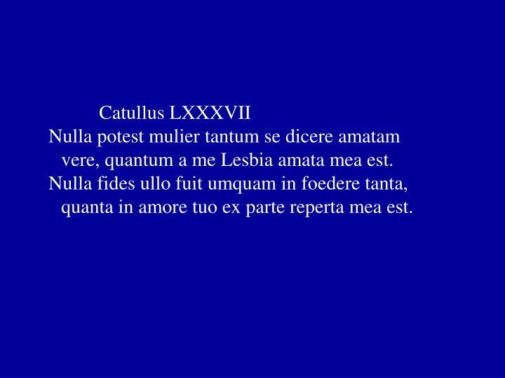 Catullus LXXXVII