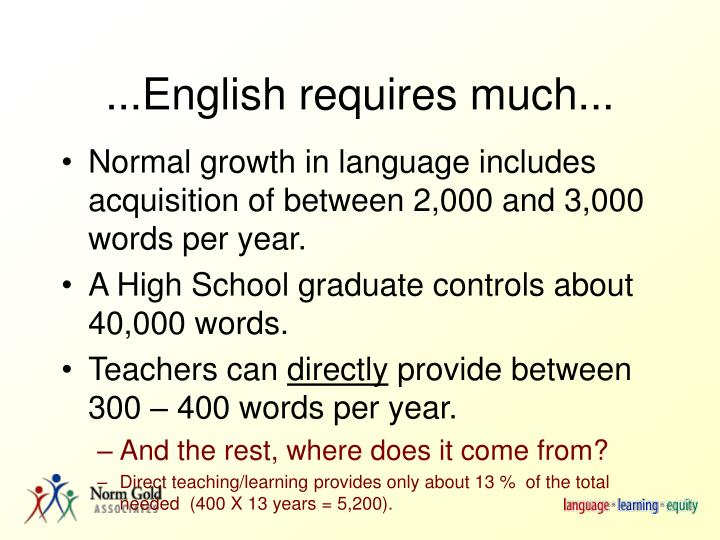...English requires much...