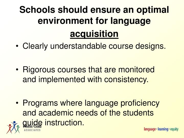 Schools should ensure an optimal environment for language