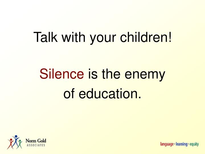 Talk with your children!