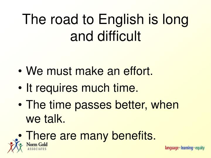 The road to English is long and difficult