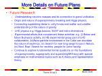more details on future plans