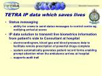 tetra ip data which saves lives1