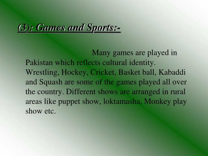 (3): Games and Sports:-