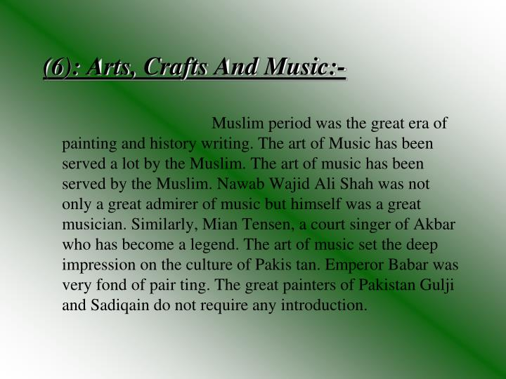 (6): Arts, Crafts And Music:-