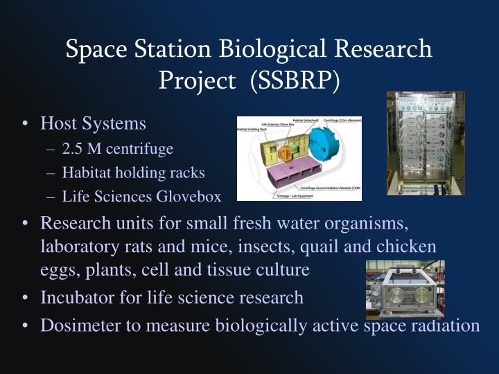 Space Station Biological Research Project  (SSBRP)