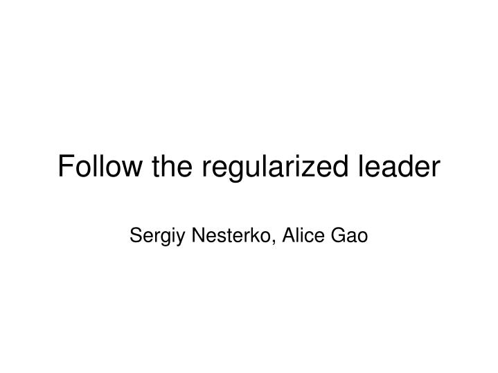 follow the regularized leader n.