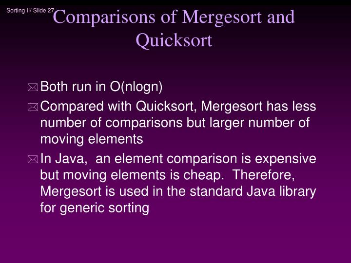 Comparisons of Mergesort and Quicksort