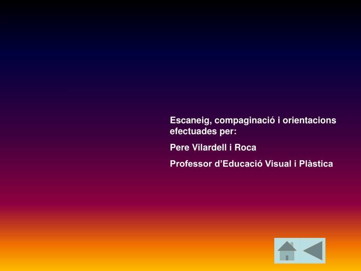 Escaneig, compaginació i orientacions efectuades per: