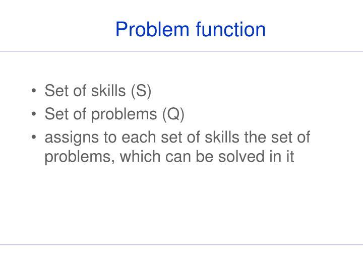 Problem function