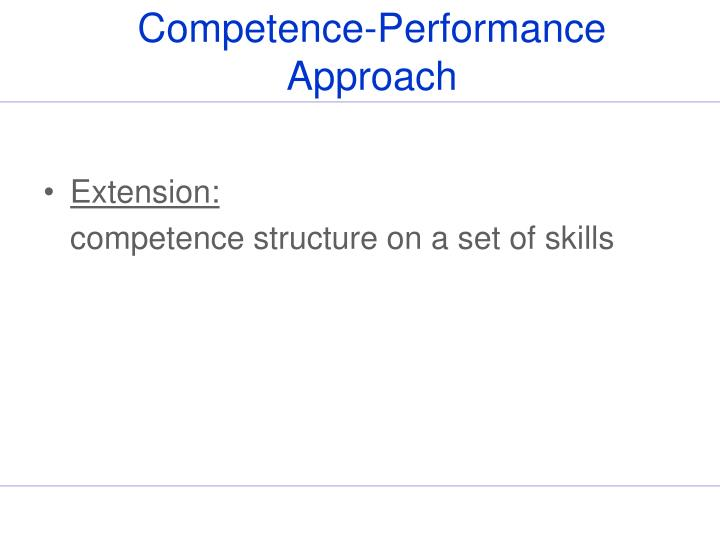 Competence-Performance Approach