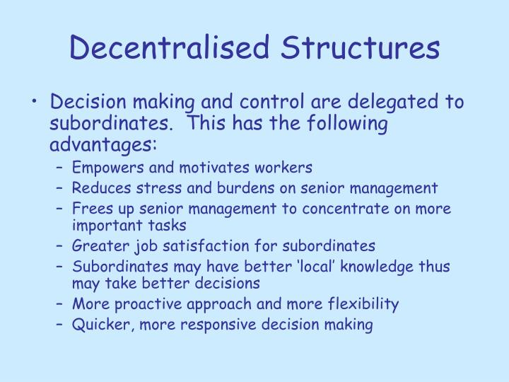 advantages of a decentralised structure