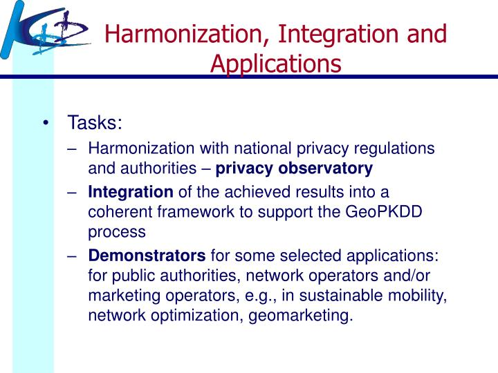 Harmonization, Integration and Applications