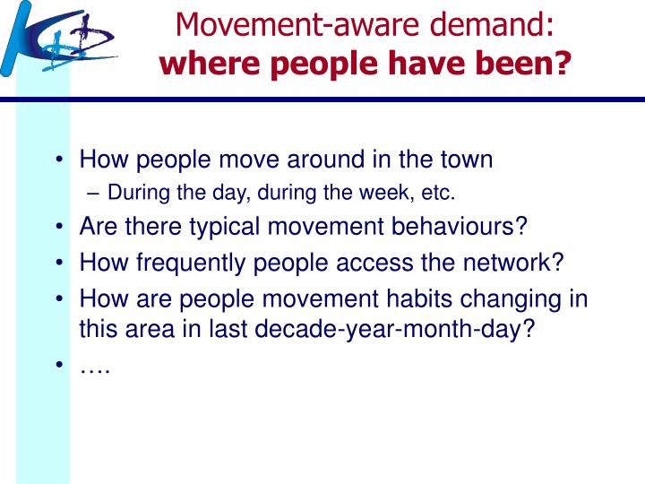 Movement-aware demand: