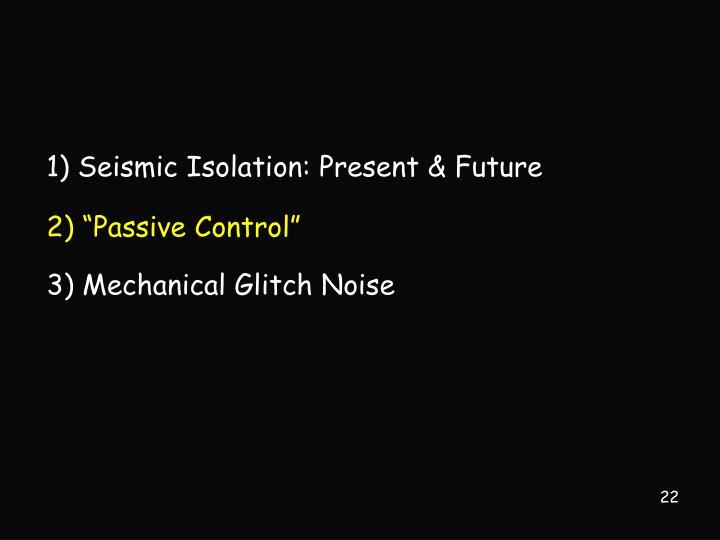 1) Seismic Isolation: Present & Future