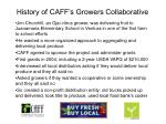 history of caff s growers collaborative