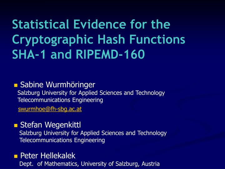 Statistical evidence for the cryptographic hash functions sha 1 and ripemd 160