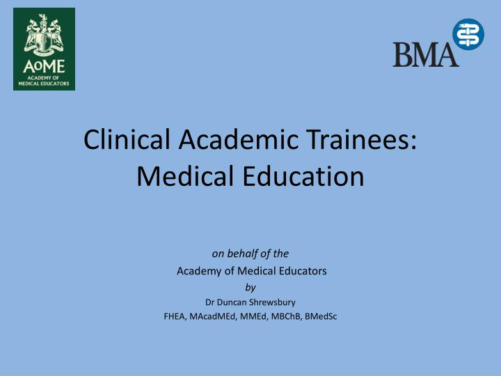 Clinical academic trainees medical education