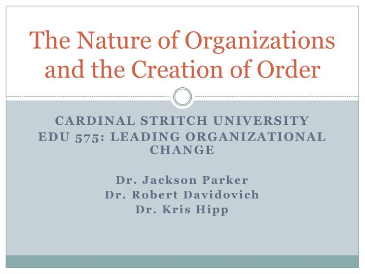 the nature of organizations and the creation of order n.
