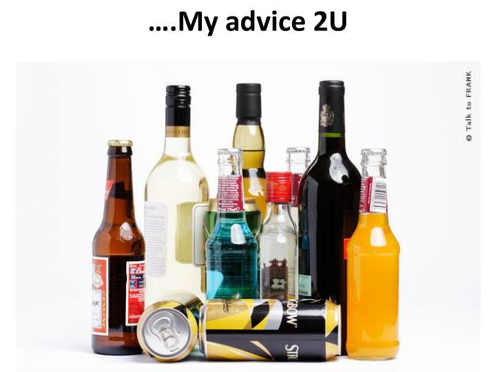 ….My advice 2U