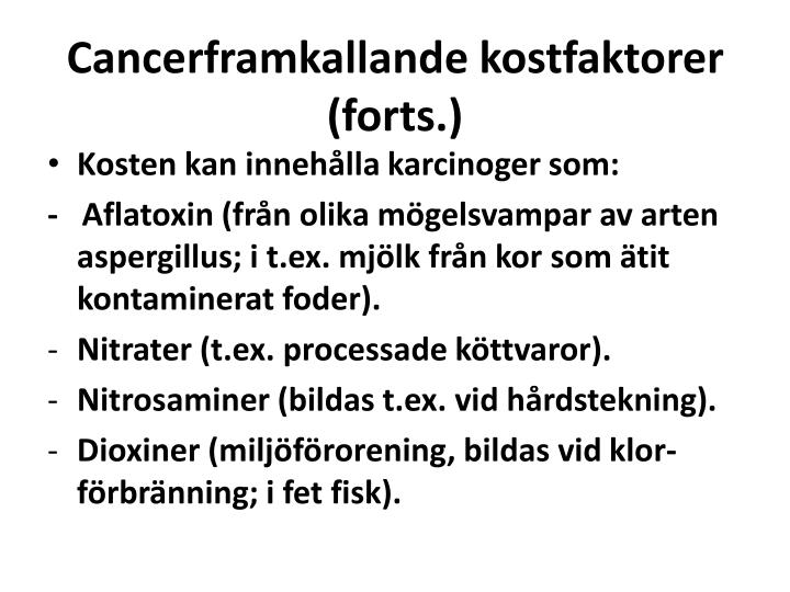 Cancerframkallande kostfaktorer (forts.)