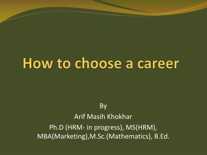How To Choose A Career >> Ppt How To Choose A Career Powerpoint Presentation Id
