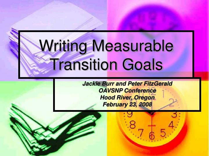 writing measurable goals and objectives Writing smart goals goals should be measurable so that you have tangible evidence that you have accomplished the goal usually.