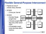 flexible general purpose interconnect