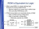 rom is equivalent to logic