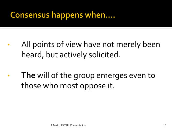 Consensus happens when….