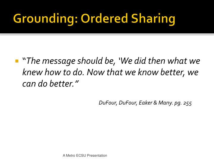 Grounding ordered sharing