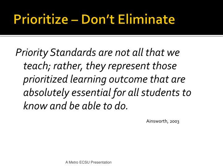 Prioritize – Don't Eliminate