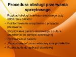 procedura obs ugi przerwania sprz towego