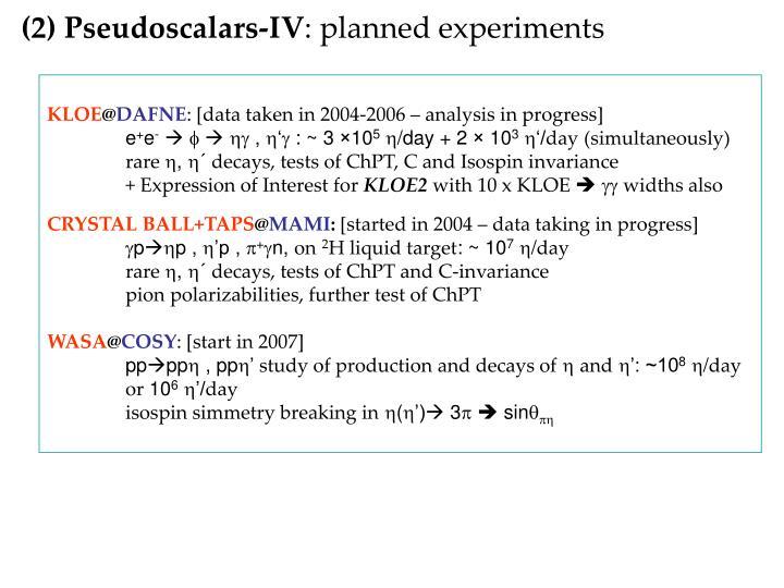 (2) Pseudoscalars-IV