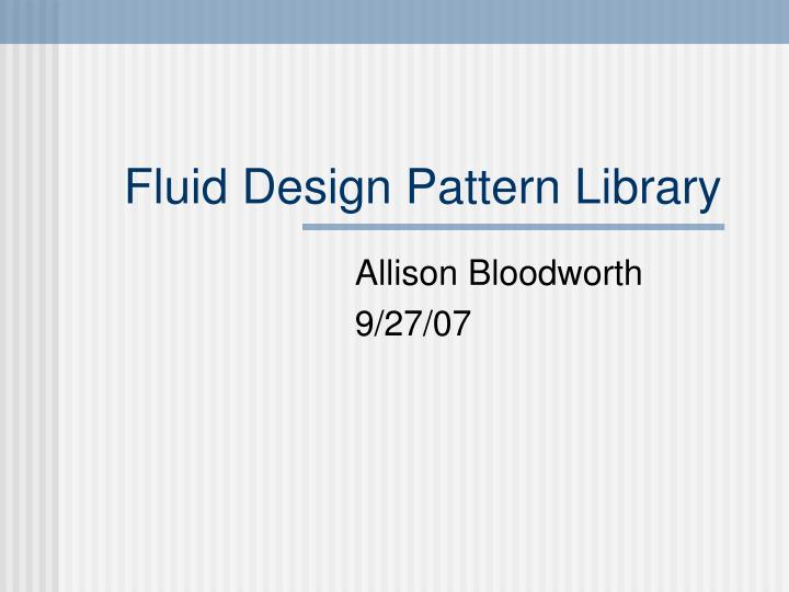 fluid design pattern library