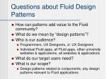 questions about fluid design patterns