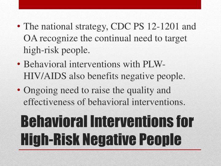 The national strategy, CDC PS 12-1201 and OA recognize the continual need to target high-risk people.