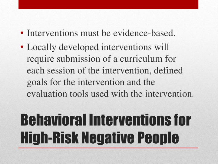 Interventions must be evidence-based.