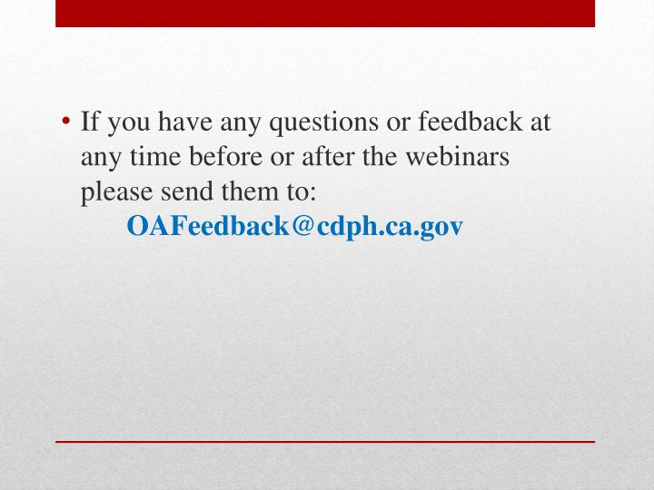 If you have any questions or feedback at any time before or after the webinars please send them to: