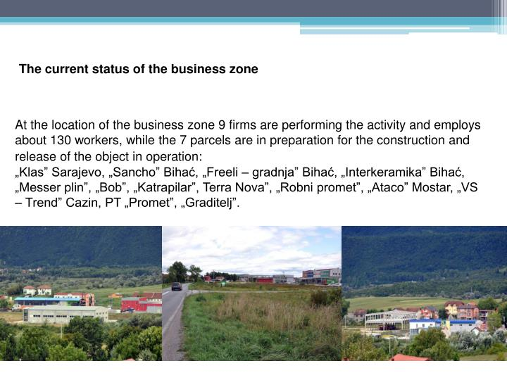 The current status of the business zone
