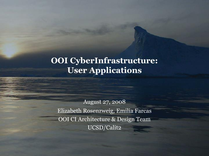Ooi cyberinfrastructure user applications