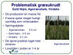 problematisk gr sukrudt gold hejre agerr vehale vindaks