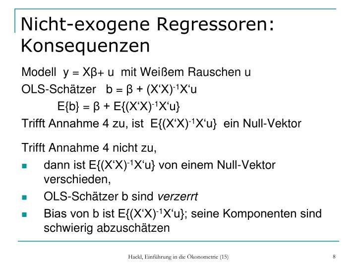 Nicht-exogene Regressoren:         Konsequenzen