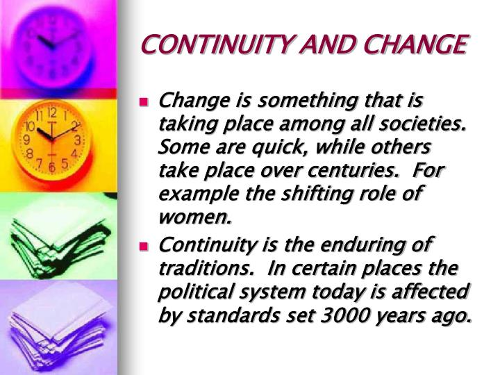 the theme of continuity in the Although continuity is important in the study of history, historians also recognize that society is constantly undergoing change the following is an example of a historic passage that focuses on the historical theme of continuity and change.