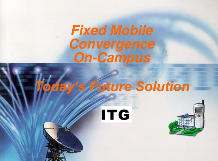 PPT - Fixed Mobile Convergence On-Campus PowerPoint Presentation