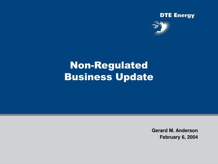 Non-Regulated     Business Update