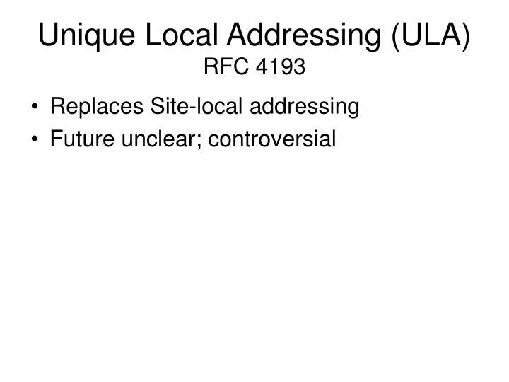 Unique Local Addressing (ULA)