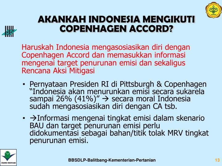 AKANKAH INDONESIA MENGIKUTI COPENHAGEN ACCORD?